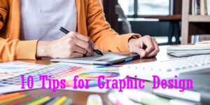 Read more about the article 10 Tips for Graphic Design